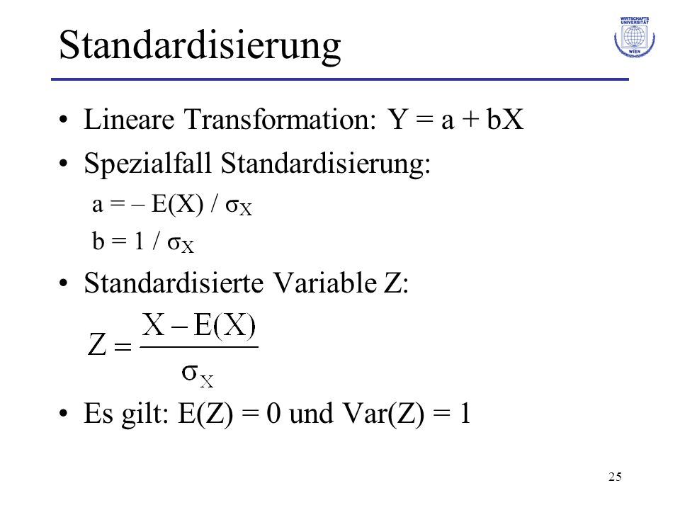 Standardisierung Lineare Transformation: Y = a + bX