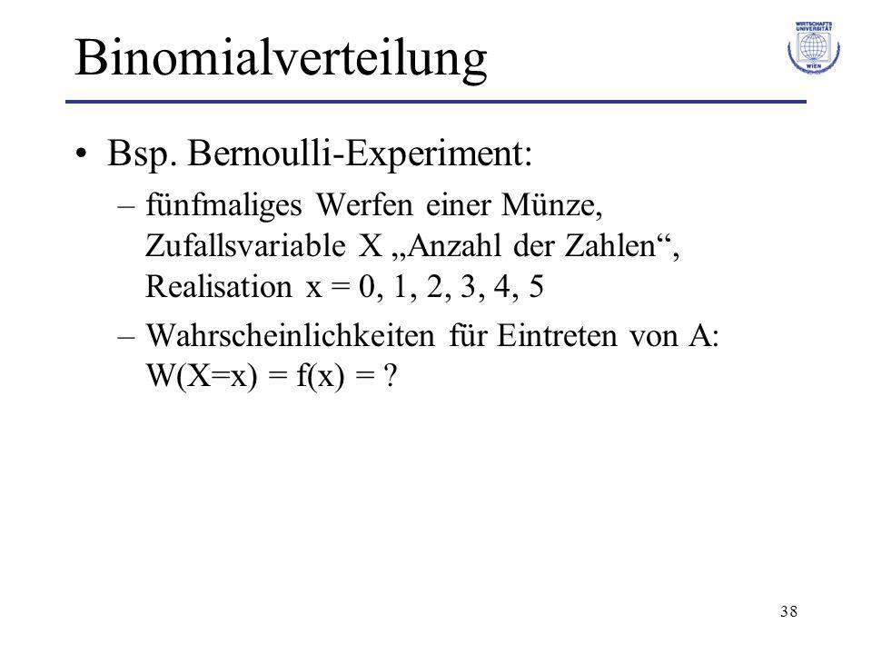 Binomialverteilung Bsp. Bernoulli-Experiment: