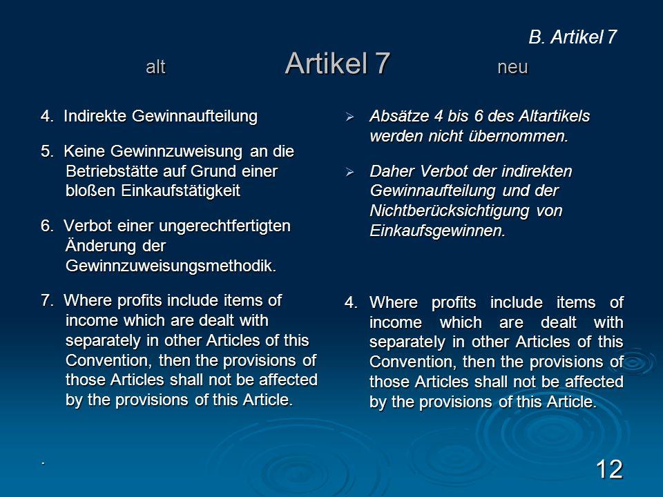 B. Artikel 7 alt Artikel 7 neu 4. Indirekte Gewinnaufteilung