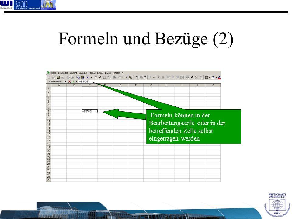 Formeln und Bezüge (2) Formeln können in der Bearbeitungszeile oder in der betreffenden Zelle selbst eingetragen werden.