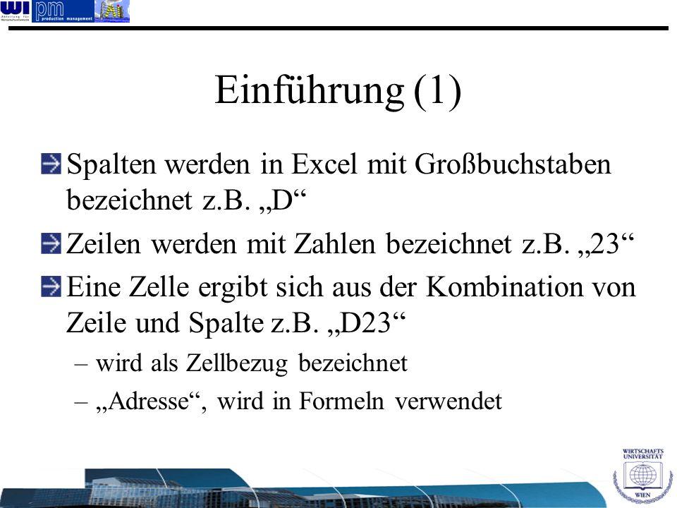 """Einführung (1) Spalten werden in Excel mit Großbuchstaben bezeichnet z.B. """"D Zeilen werden mit Zahlen bezeichnet z.B. """"23"""