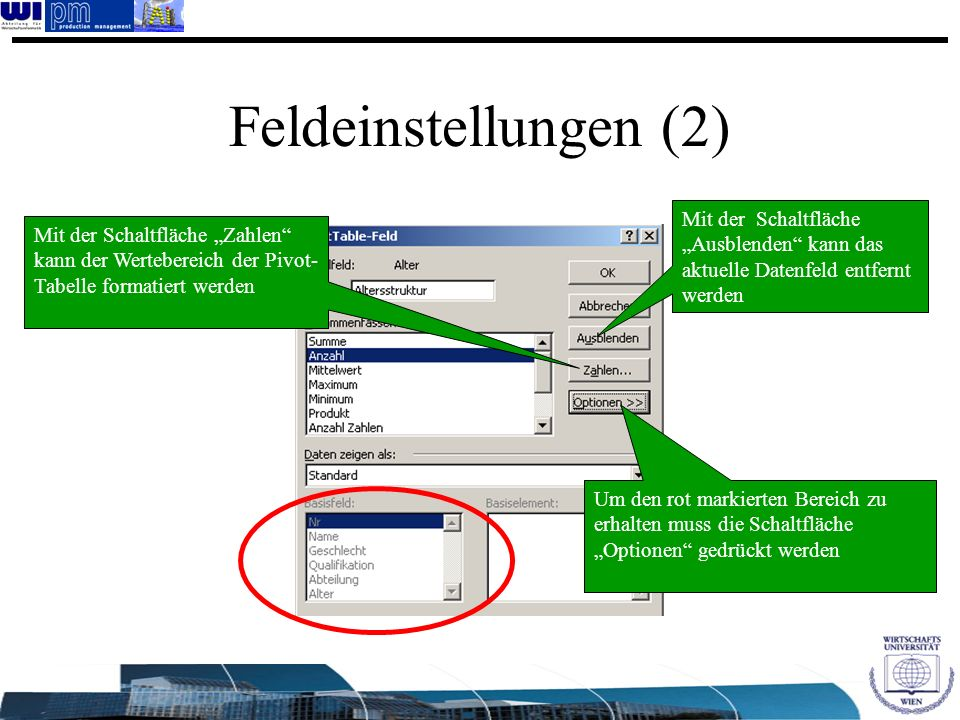 """Feldeinstellungen (2) Mit der Schaltfläche """"Ausblenden kann das aktuelle Datenfeld entfernt werden."""