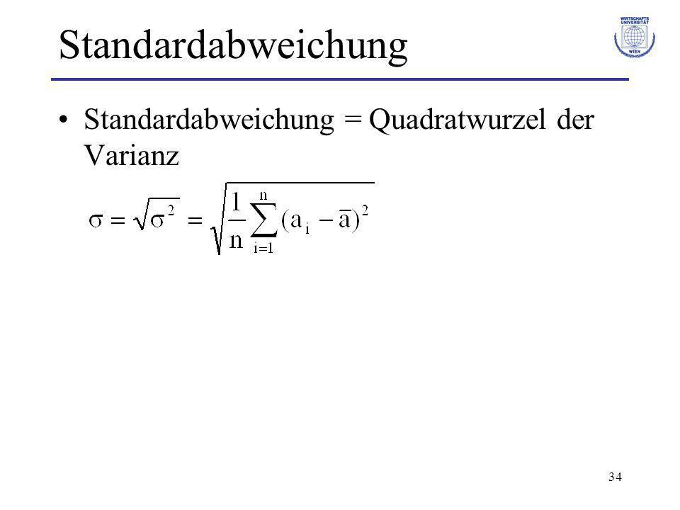 Standardabweichung Standardabweichung = Quadratwurzel der Varianz