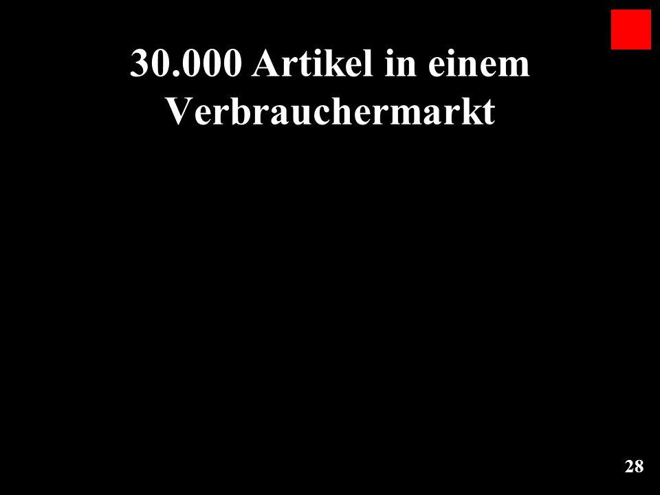 30.000 Artikel in einem Verbrauchermarkt