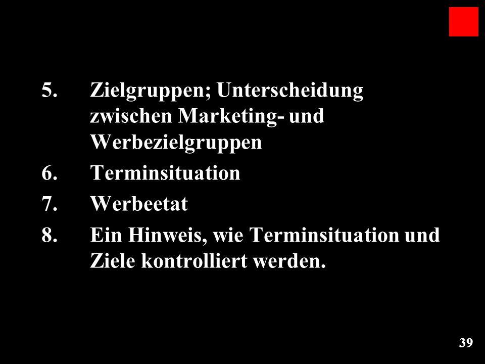 5. Zielgruppen; Unterscheidung. zwischen Marketing- und
