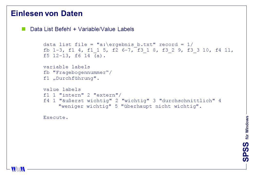 Einlesen von Daten Data List Befehl + Variable/Value Labels