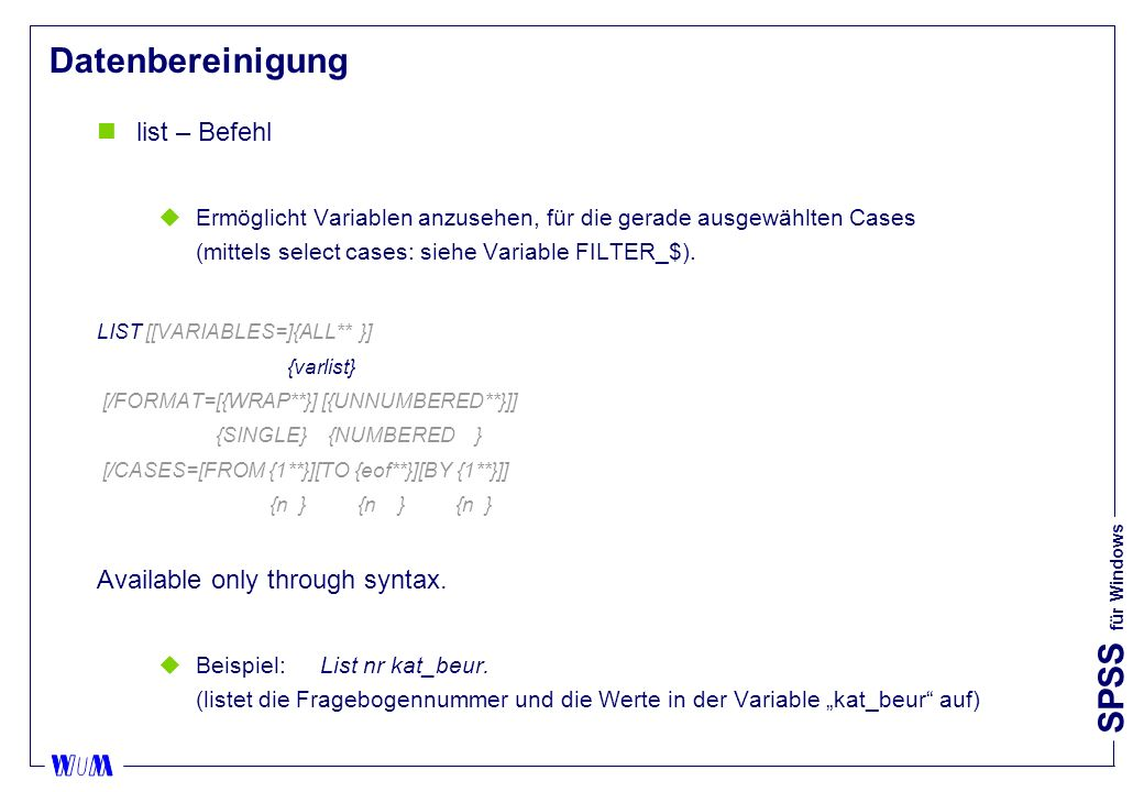 Datenbereinigung list – Befehl Available only through syntax.