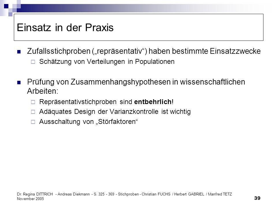 """Einsatz in der Praxis Zufallsstichproben (""""repräsentativ ) haben bestimmte Einsatzzwecke. Schätzung von Verteilungen in Populationen."""