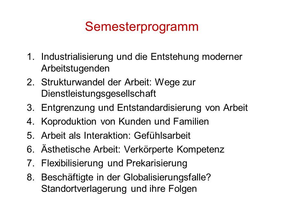 Semesterprogramm Industrialisierung und die Entstehung moderner Arbeitstugenden. Strukturwandel der Arbeit: Wege zur Dienstleistungsgesellschaft.