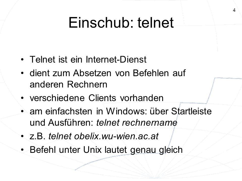Einschub: telnet Telnet ist ein Internet-Dienst