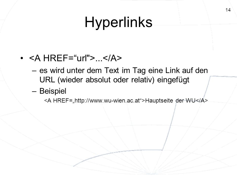 Hyperlinks <A HREF= url >...</A>