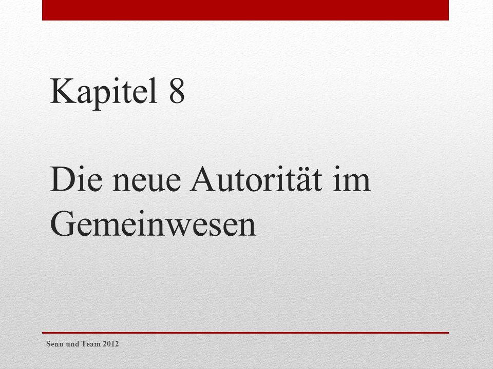 Kapitel 8 Die neue Autorität im Gemeinwesen
