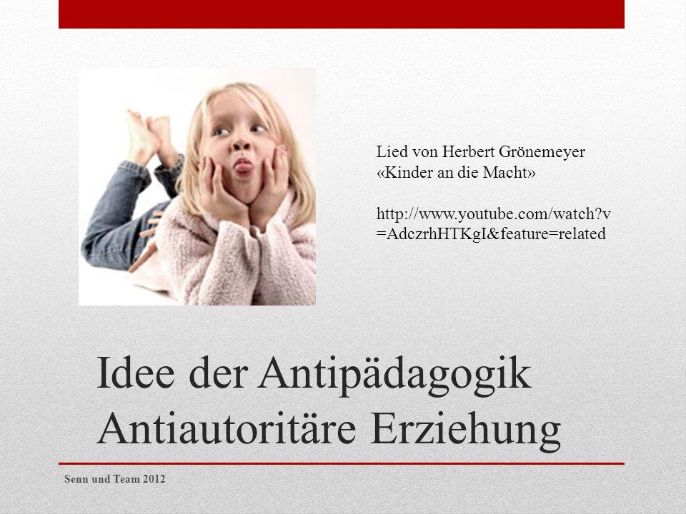 Idee der Antipädagogik Antiautoritäre Erziehung