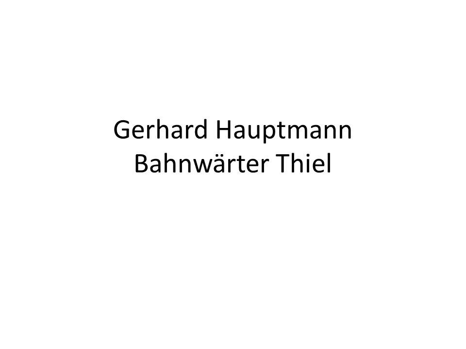 Gerhard Hauptmann Bahnwärter Thiel