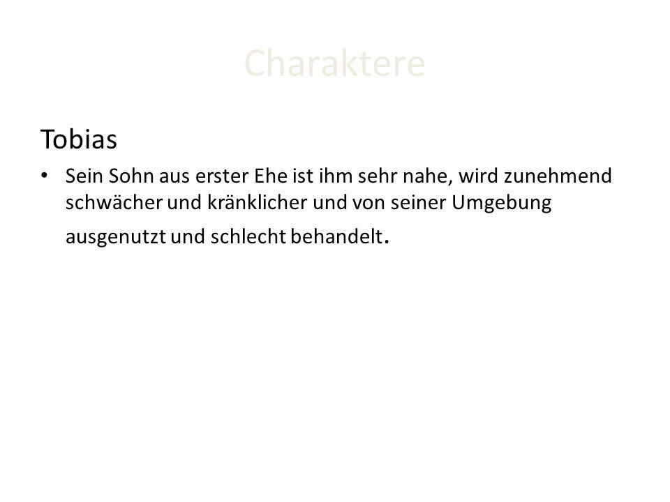 Charaktere Tobias.
