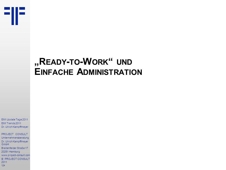 """""""Ready-to-Work und Einfache Administration"""