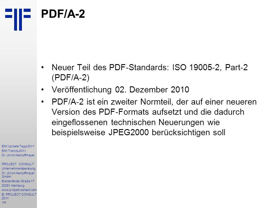 PDF/A-2 Neuer Teil des PDF-Standards: ISO 19005-2, Part-2 (PDF/A-2)