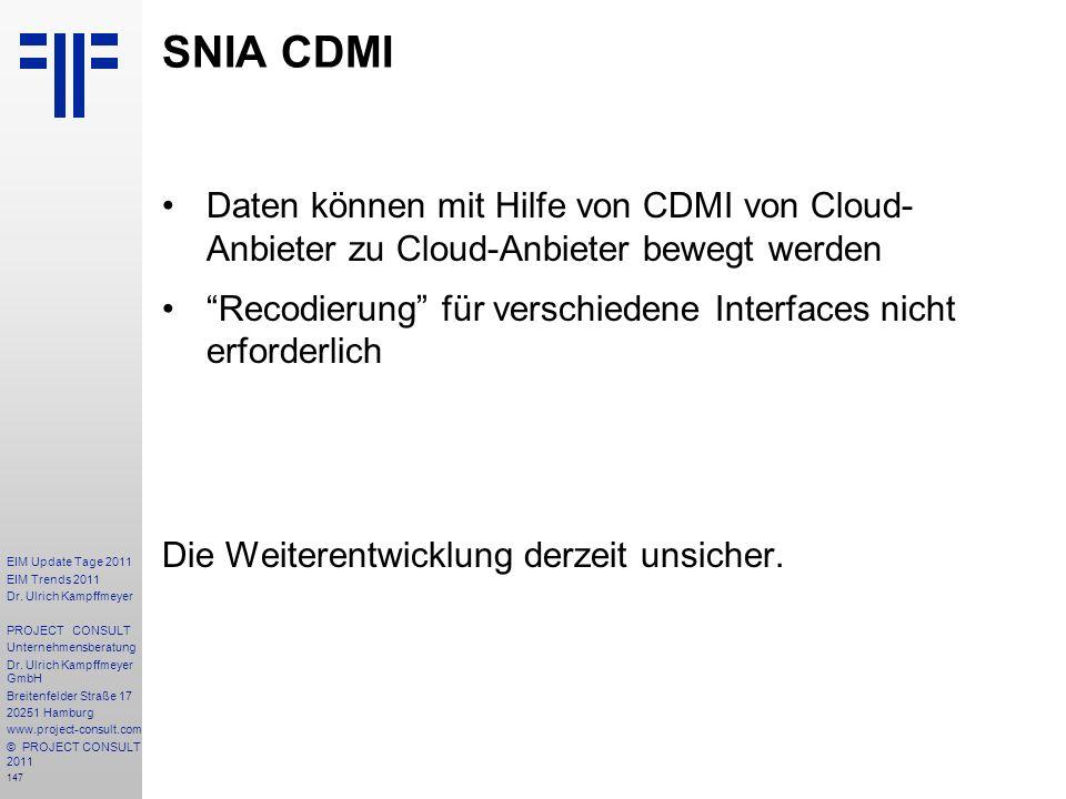 SNIA CDMI Daten können mit Hilfe von CDMI von Cloud- Anbieter zu Cloud-Anbieter bewegt werden.