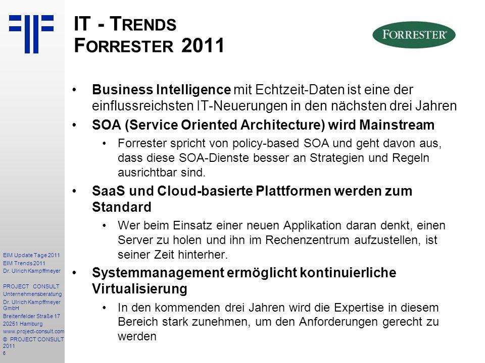 IT - Trends Forrester 2011 Business Intelligence mit Echtzeit-Daten ist eine der einflussreichsten IT-Neuerungen in den nächsten drei Jahren.