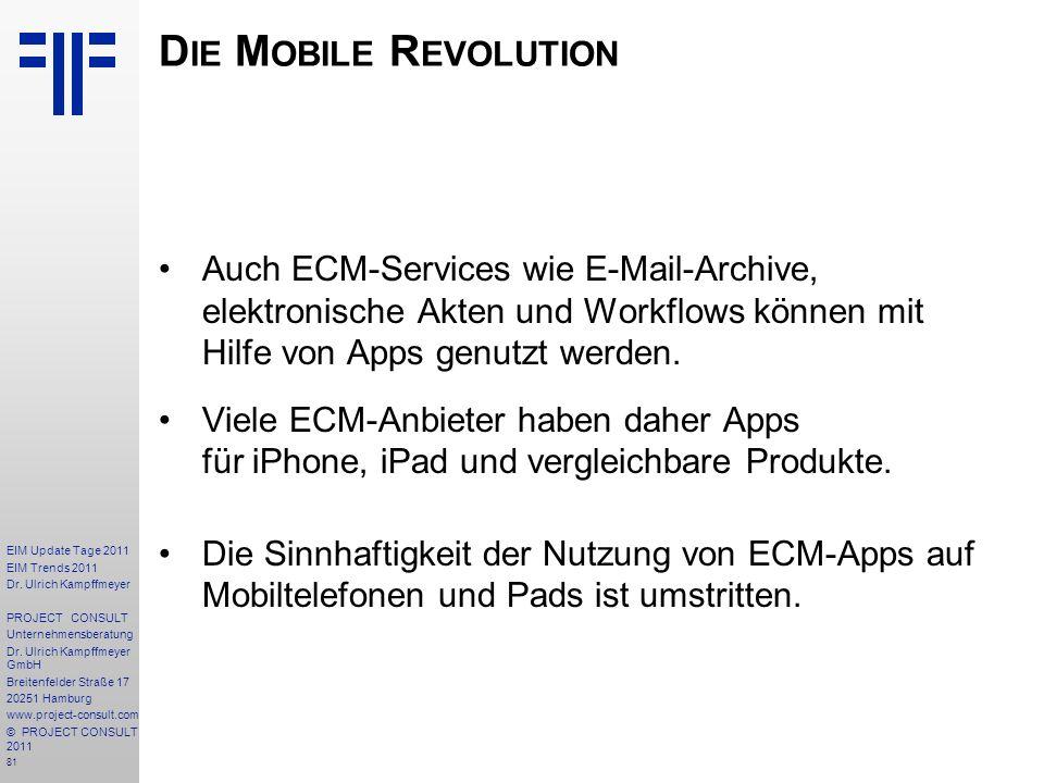 Die Mobile Revolution Auch ECM-Services wie E-Mail-Archive, elektronische Akten und Workflows können mit Hilfe von Apps genutzt werden.