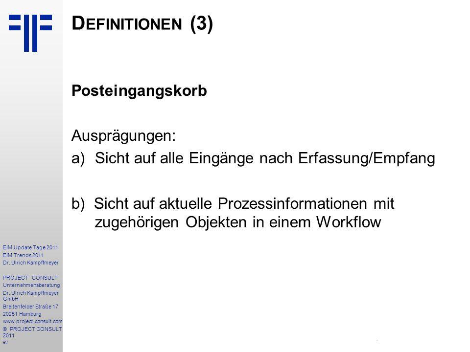 Definitionen (3) Posteingangskorb Ausprägungen: