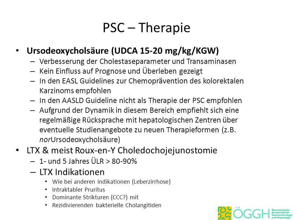 PSC – Therapie Ursodeoxycholsäure (UDCA 15-20 mg/kg/KGW)