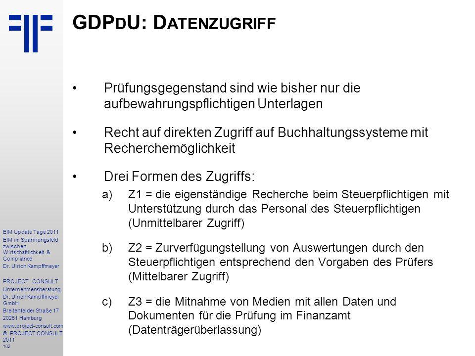 GDPdU: Datenzugriff Prüfungsgegenstand sind wie bisher nur die aufbewahrungspflichtigen Unterlagen.