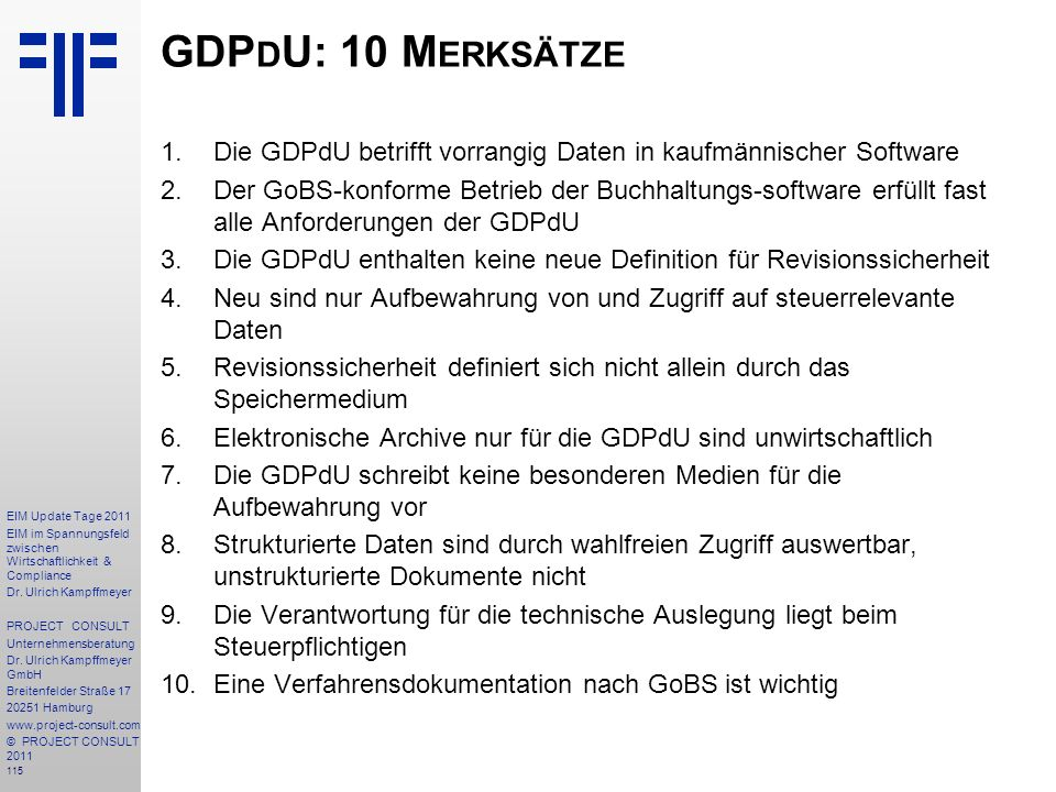 GDPdU: 10 Merksätze Die GDPdU betrifft vorrangig Daten in kaufmännischer Software.