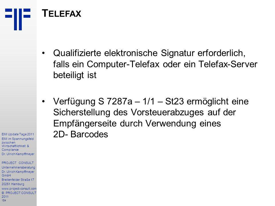 Telefax Qualifizierte elektronische Signatur erforderlich, falls ein Computer-Telefax oder ein Telefax-Server beteiligt ist.