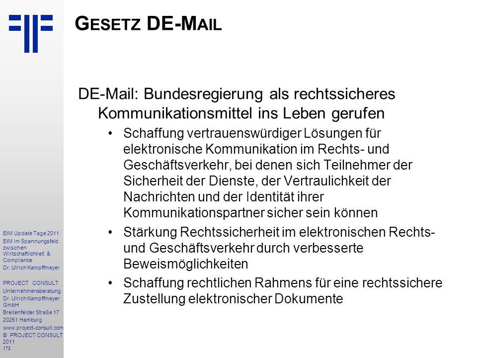 Gesetz DE-Mail DE-Mail: Bundesregierung als rechtssicheres Kommunikationsmittel ins Leben gerufen.