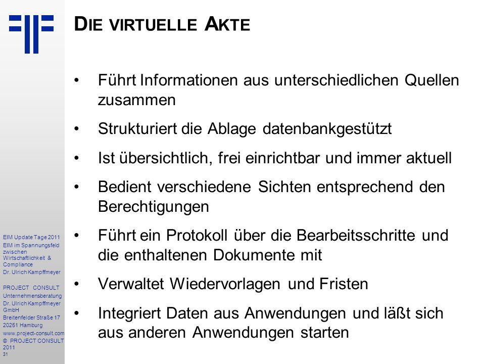 Die virtuelle Akte Führt Informationen aus unterschiedlichen Quellen zusammen. Strukturiert die Ablage datenbankgestützt.