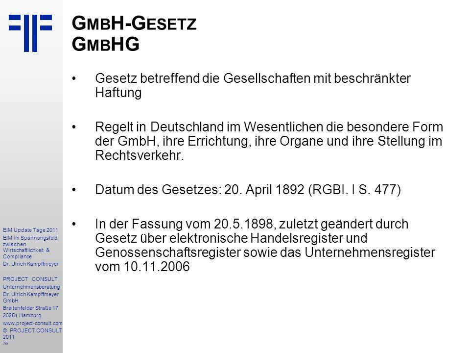 GmbH-Gesetz GmbHG Gesetz betreffend die Gesellschaften mit beschränkter Haftung.