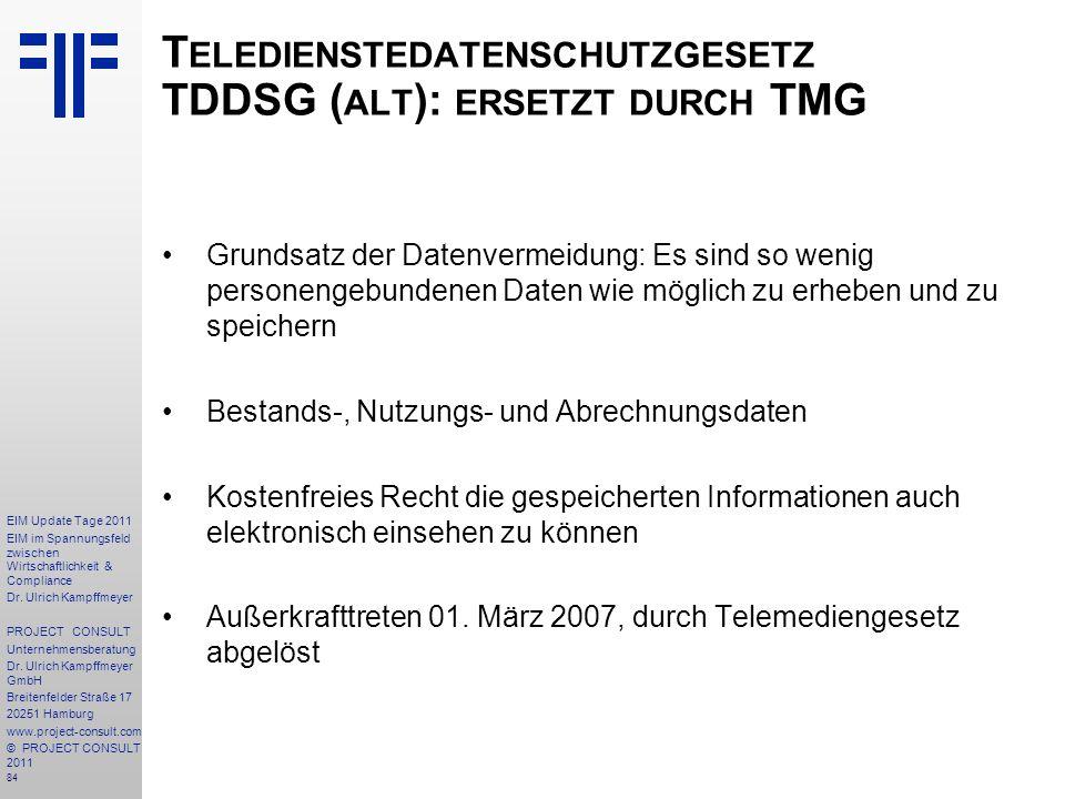 Teledienstedatenschutzgesetz TDDSG (alt): ersetzt durch TMG