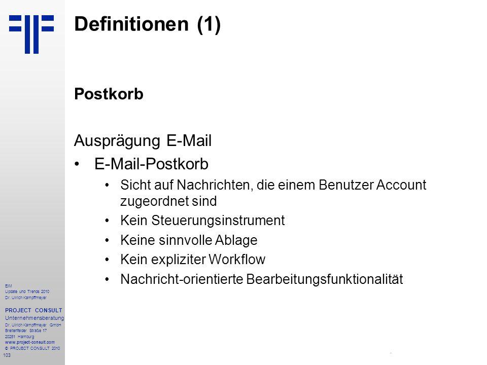 Definitionen (1) Postkorb Ausprägung E-Mail E-Mail-Postkorb