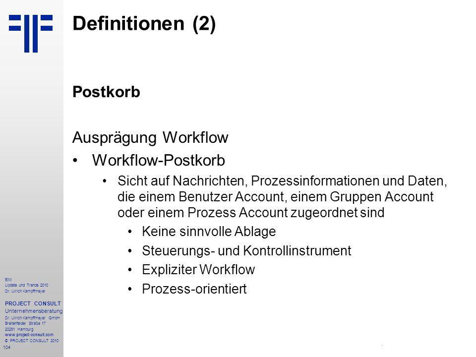 Definitionen (2) Postkorb Ausprägung Workflow Workflow-Postkorb
