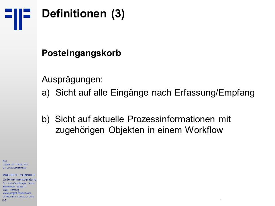 Definitionen (3) Posteingangskorb Ausprägungen:
