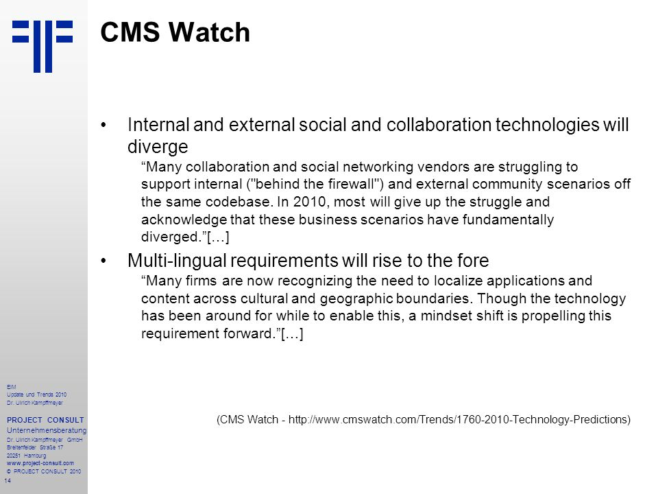 CMS Watch Internal and external social and collaboration technologies will diverge.