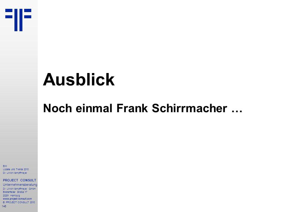 Ausblick Noch einmal Frank Schirrmacher …