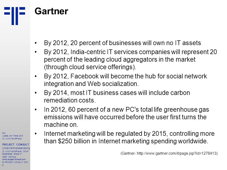 Gartner By 2012, 20 percent of businesses will own no IT assets