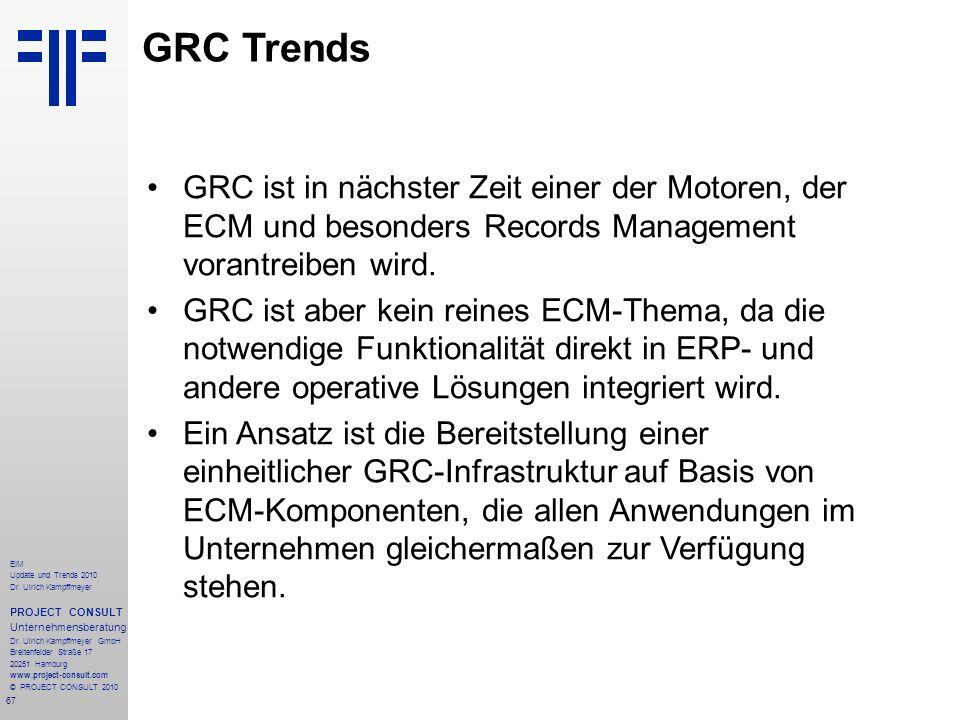 GRC Trends GRC ist in nächster Zeit einer der Motoren, der ECM und besonders Records Management vorantreiben wird.