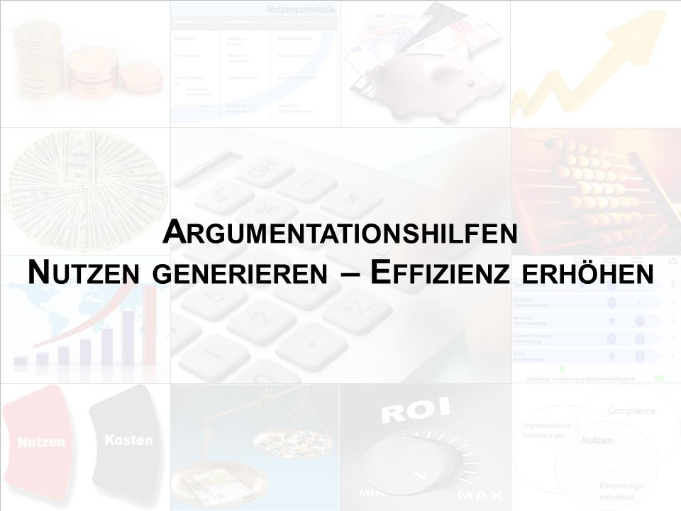 Argumentationshilfen Nutzen generieren – Effizienz erhöhen