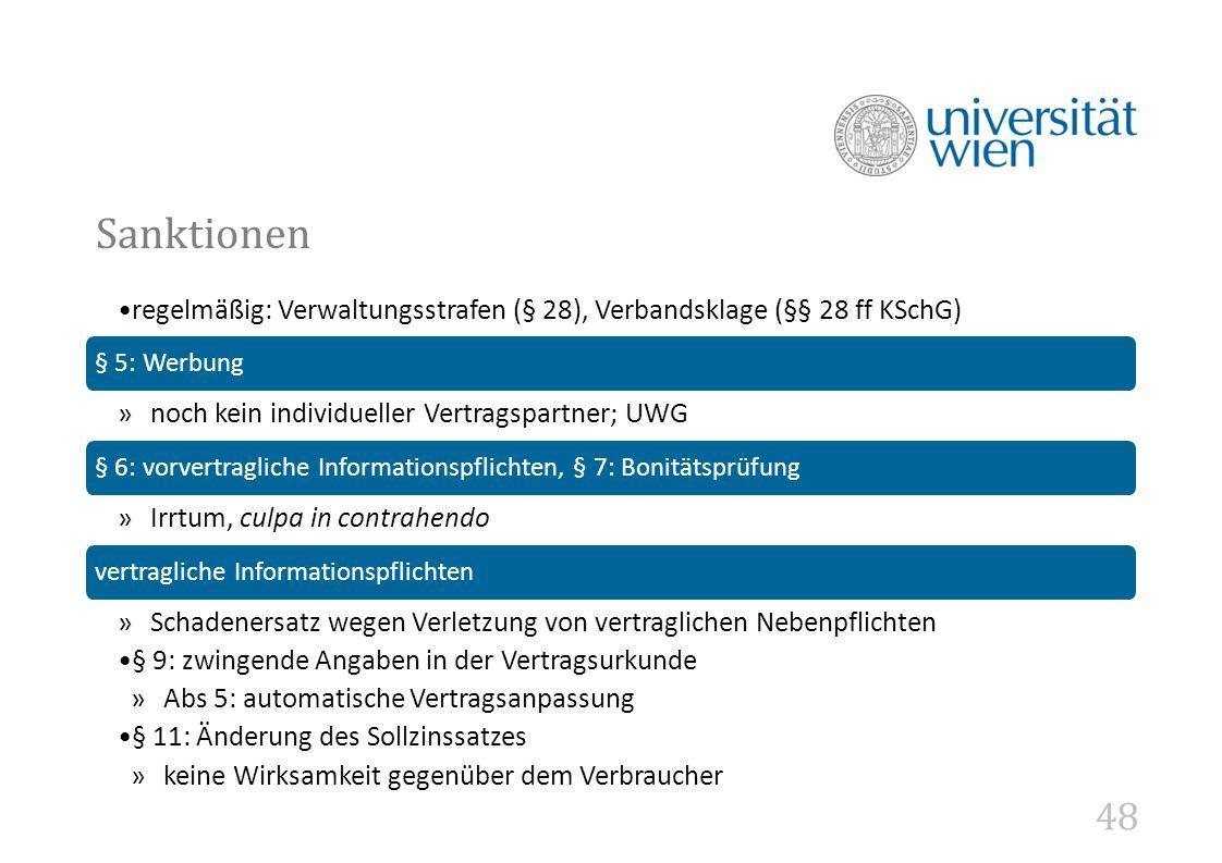 Sanktionen regelmäßig: Verwaltungsstrafen (§ 28), Verbandsklage (§§ 28 ff KSchG) § 5: Werbung. noch kein individueller Vertragspartner; UWG.