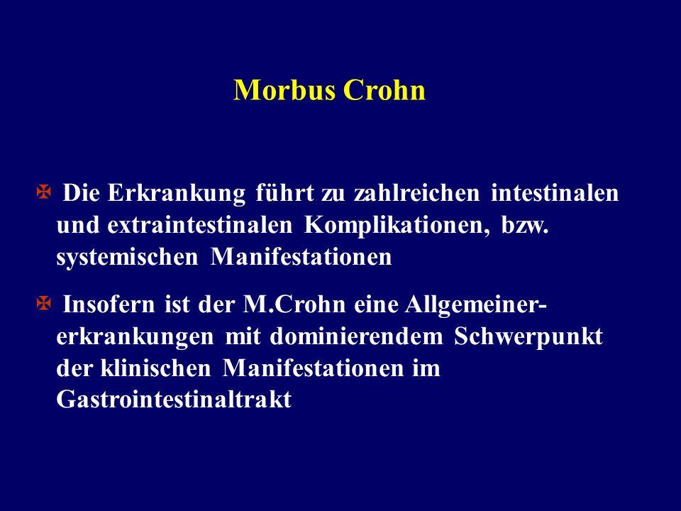 Morbus Crohn Die Erkrankung führt zu zahlreichen intestinalen und extraintestinalen Komplikationen, bzw. systemischen Manifestationen.