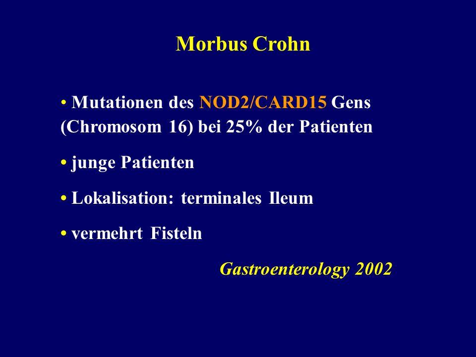 Morbus Crohn • Mutationen des NOD2/CARD15 Gens (Chromosom 16) bei 25% der Patienten. • junge Patienten.