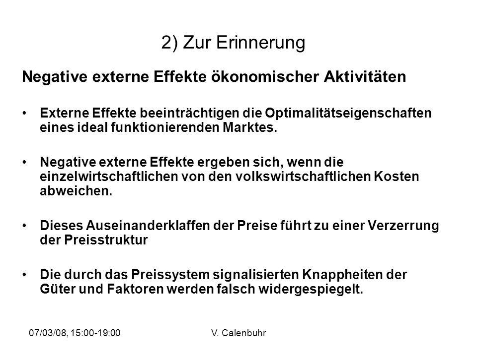 2) Zur Erinnerung Negative externe Effekte ökonomischer Aktivitäten