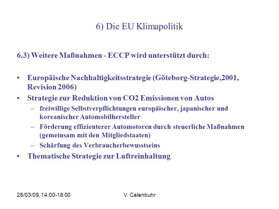 6) Die EU Klimapolitik 6.3) Weitere Maßnahmen - ECCP wird unterstützt durch:
