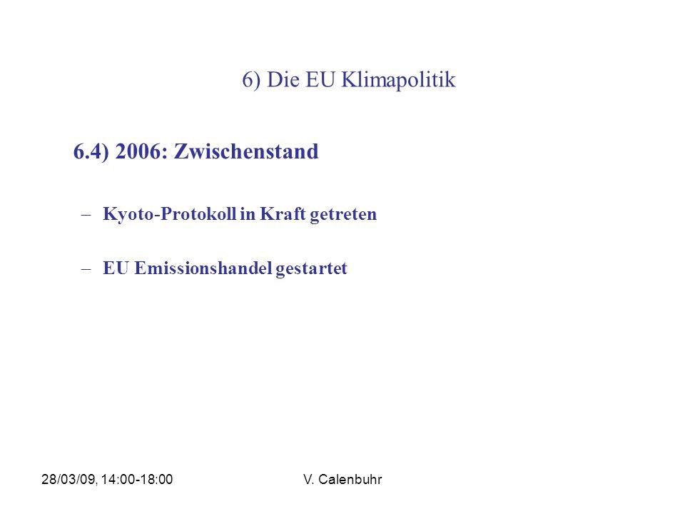 6) Die EU Klimapolitik 6.4) 2006: Zwischenstand