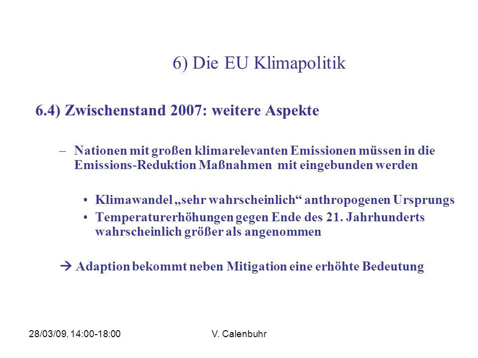 6) Die EU Klimapolitik 6.4) Zwischenstand 2007: weitere Aspekte