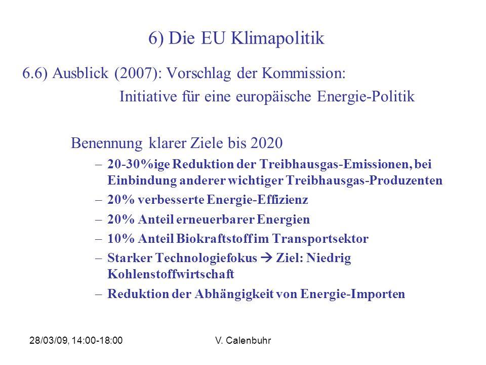 6) Die EU Klimapolitik 6.6) Ausblick (2007): Vorschlag der Kommission: