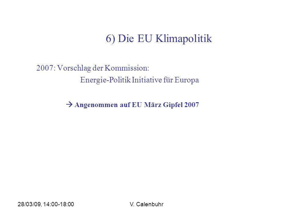 6) Die EU Klimapolitik 2007: Vorschlag der Kommission: